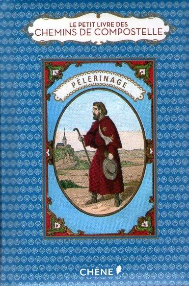 Le petit livre des chemins de Compostelle de Marie Chamberlain