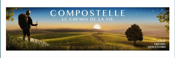 Compostelle, le chemin de la vie, de Freddy Mouchard