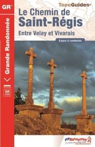 Chemin de Saint Régis Topo Guide FFR