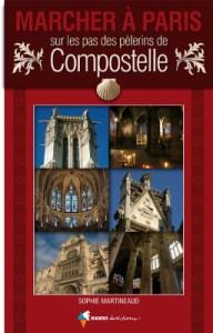 Marcher à Paris sur les pas des pèlerins de Compostelle