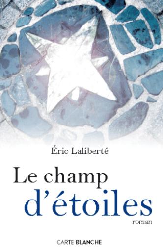 Le champ d'étoiles de Éric Laliberté