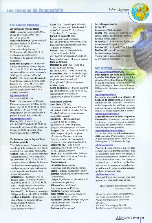 Infos pratiques sur la Via Podiensis et le Camino francés dans le N°150 de Globe-Trotters Magazine, édité par l'association ABM (Aventures du Bout du Monde). Ce numéro contient 6 pages de ma plume sur les chemins de Compostelle. Page 2/2.