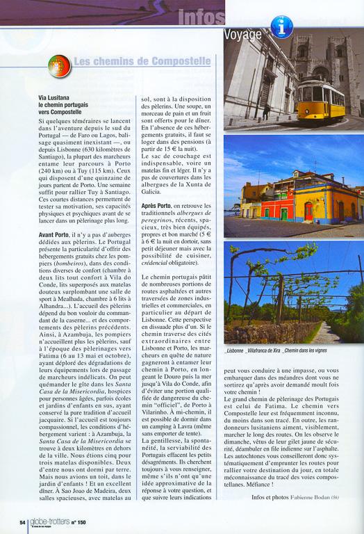 Infos pratiques sur les chemins de Compostelle au Portugal dans le N°150 de Globe-Trotters Magazine, édité par l'association ABM (Aventures du Bout du Monde). Ce numéro contient 6 pages de ma plume sur les chemins de Compostelle. Page 1/2.