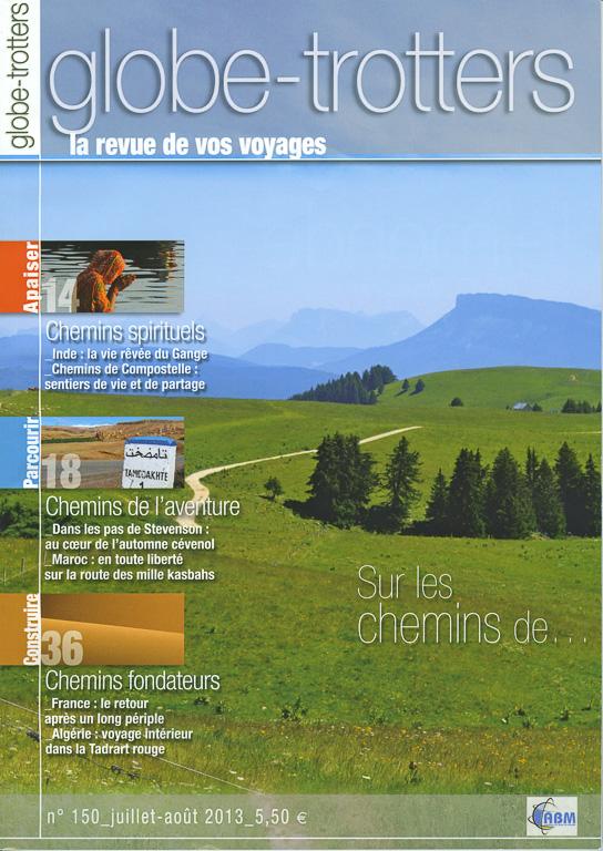 Couverture du N°150 de Globe-Trotters Magazine, édité par l'association ABM (Aventures du Bout du Monde). Ce numéro contient 6 pages de ma plume sur les chemins de Compostelle.