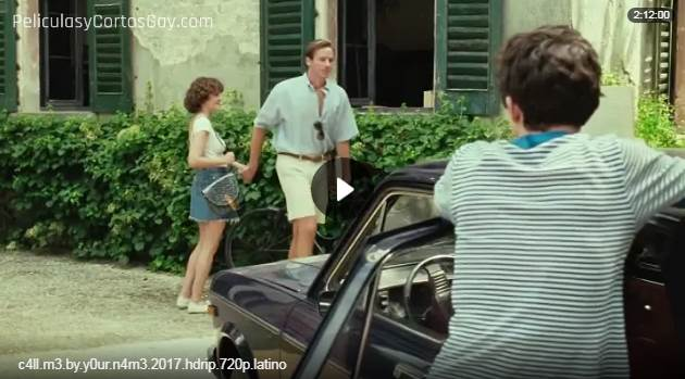 CLIC PARA VER VIDEO Llamame Por Tu Nombre - Call Me by Your Name - PELICULA - Italia - 2017