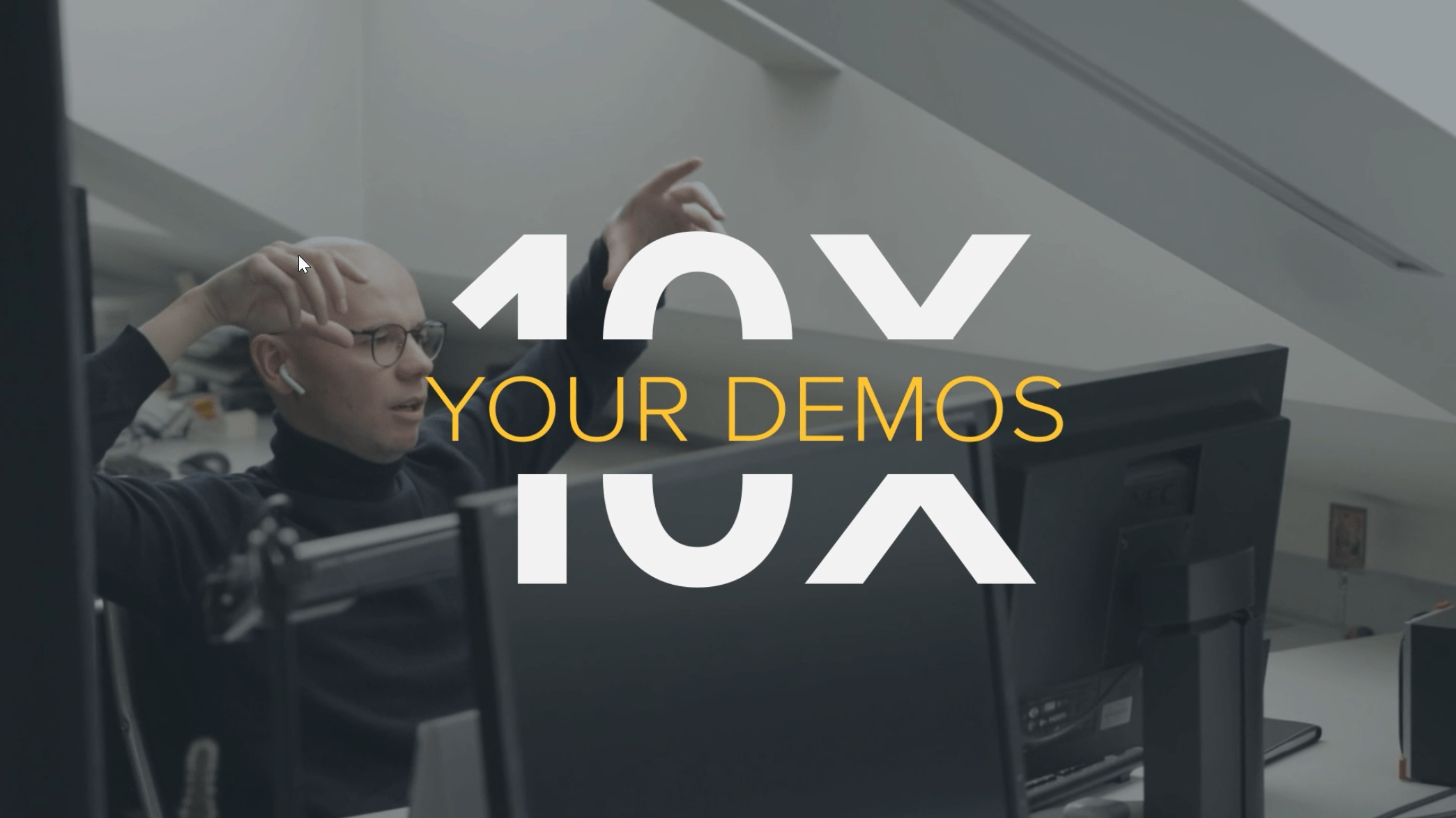 It's Time to 10X Your Live Software Demos