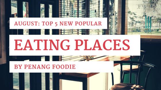 New popular foods in Penang