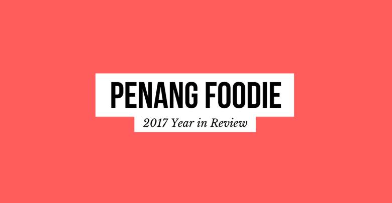 penang foodie 2017