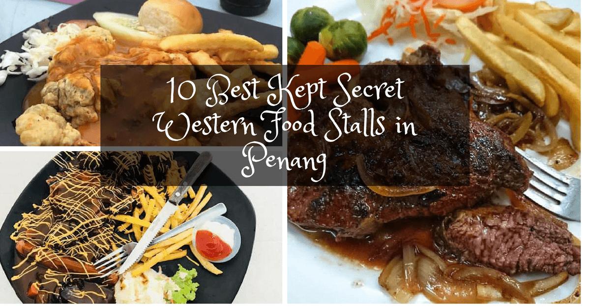 10 Best Kept Secret Western Food Stalls In Penang Penang Foodie