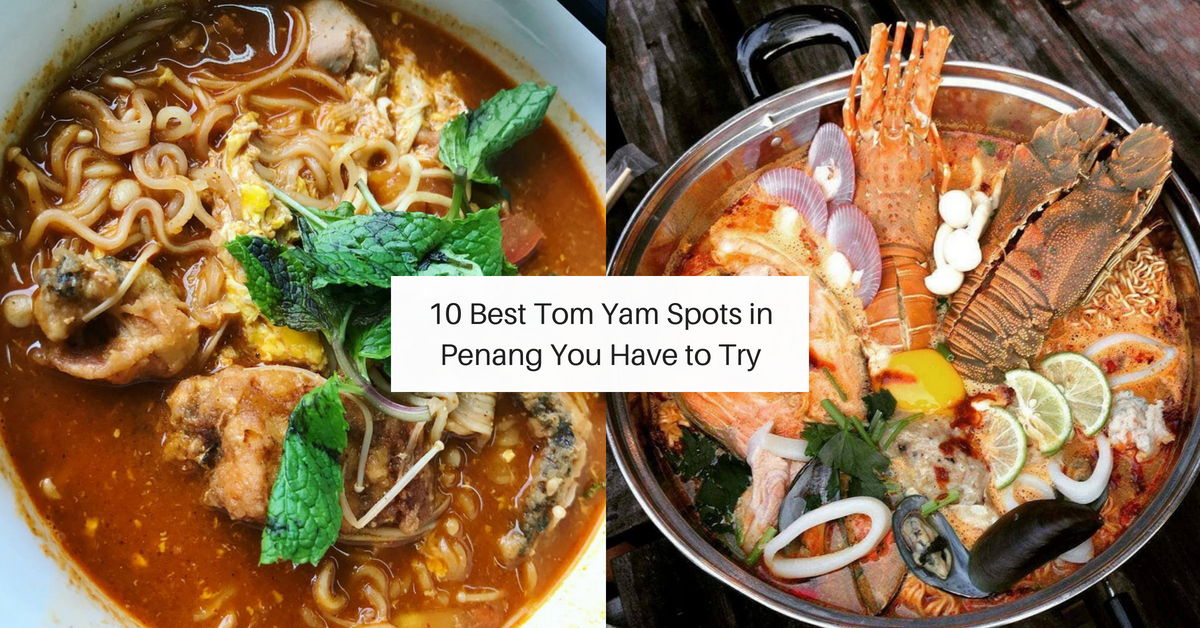 10 Best Tom Yam in Penang That Will Make You Drool
