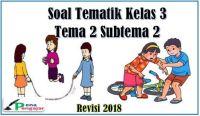 soal tematik kelas 3 tema 2 subtema 2 revisi 2018