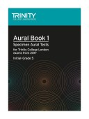 Trinity Aural Book 1 Specimen Aural Tests Grade initial - 5 from 2017 available at Penarth Music Centre