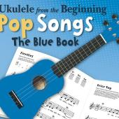 Ukulele From The Beginning Pop Songs Blue Book available at Penarth Music Centre