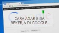 Cara bekerja di google