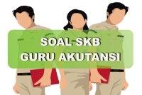 Contoh Soal SKB Guru Akutansi 2021 dan Jawabannya