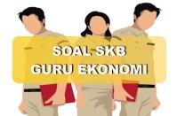 Contoh Soal SKB Guru Ekonomi 2021 dan Jawabannya