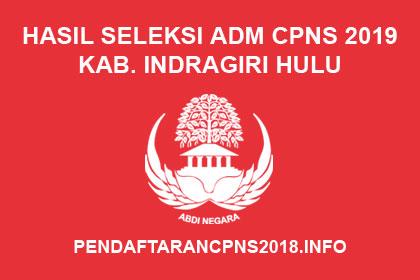 Hasil Seleksi Administrasi CPNS Kabupaten Indragiri Hulu 2019