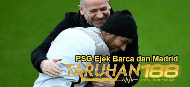 PSG Ejek Barca dan Madrid