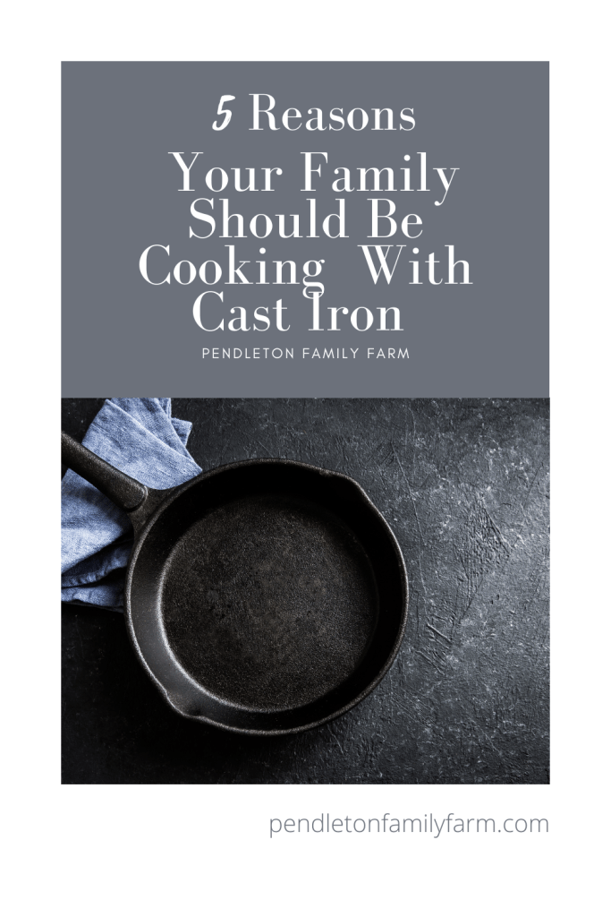 Top 5 reasons your family should be cooking with cast iron