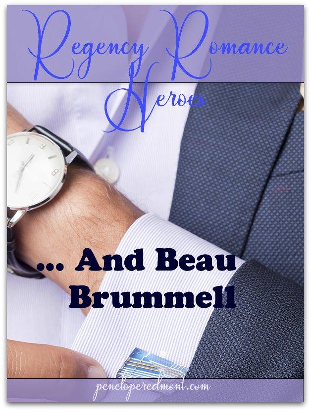 Regency Romance Heroes And Beau Brummell