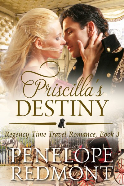 Priscilla's Destiny: Regency Time Travel Romance, Book 3