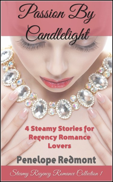 Passion By Candlelight: Steamy Regency Romance Collection 1