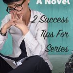 Writing A Novel: 2 Success Tips For Series