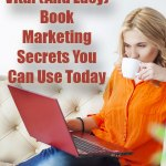 2 Vital (And Easy) Book Marketing Secrets You Can Use Today