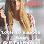 Indie Author: Tools To Smooth Your Self-Publishing Journey