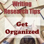 3 Fiction Writing Research Tips: Get Organized