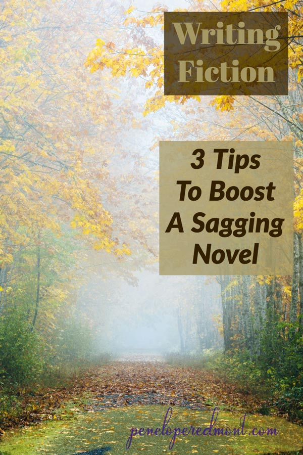 Writing Fiction: 3 Tips To Boost A Sagging Novel
