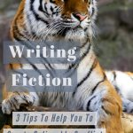 Writing Fiction: 3 Tips To Help You To Create Believable Conflict