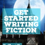 Get Started Writing Fiction: Try These 2 Tips
