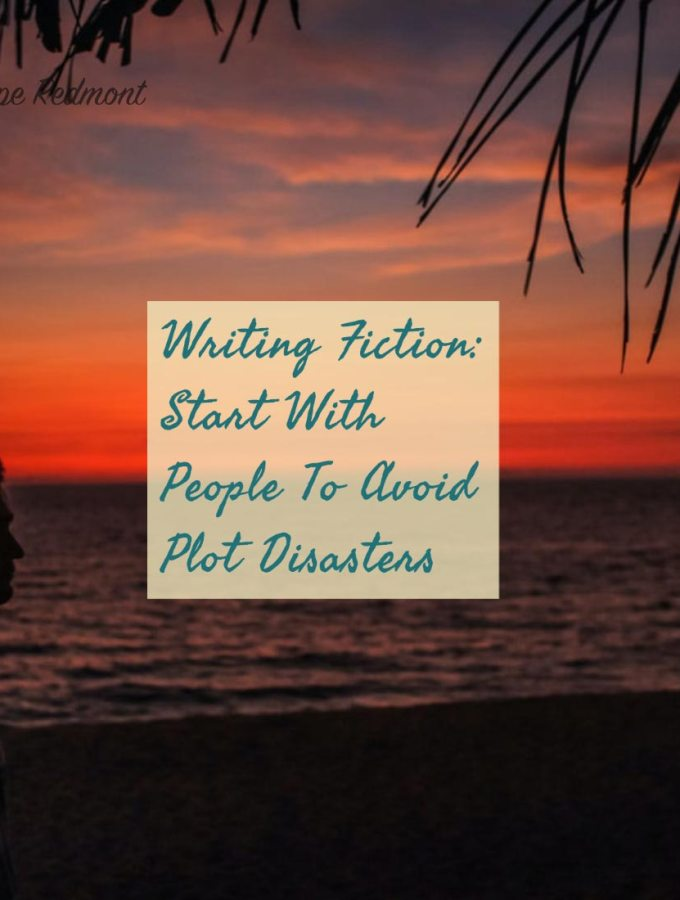 Writing Fiction: Start With People To Avoid Plot Disasters