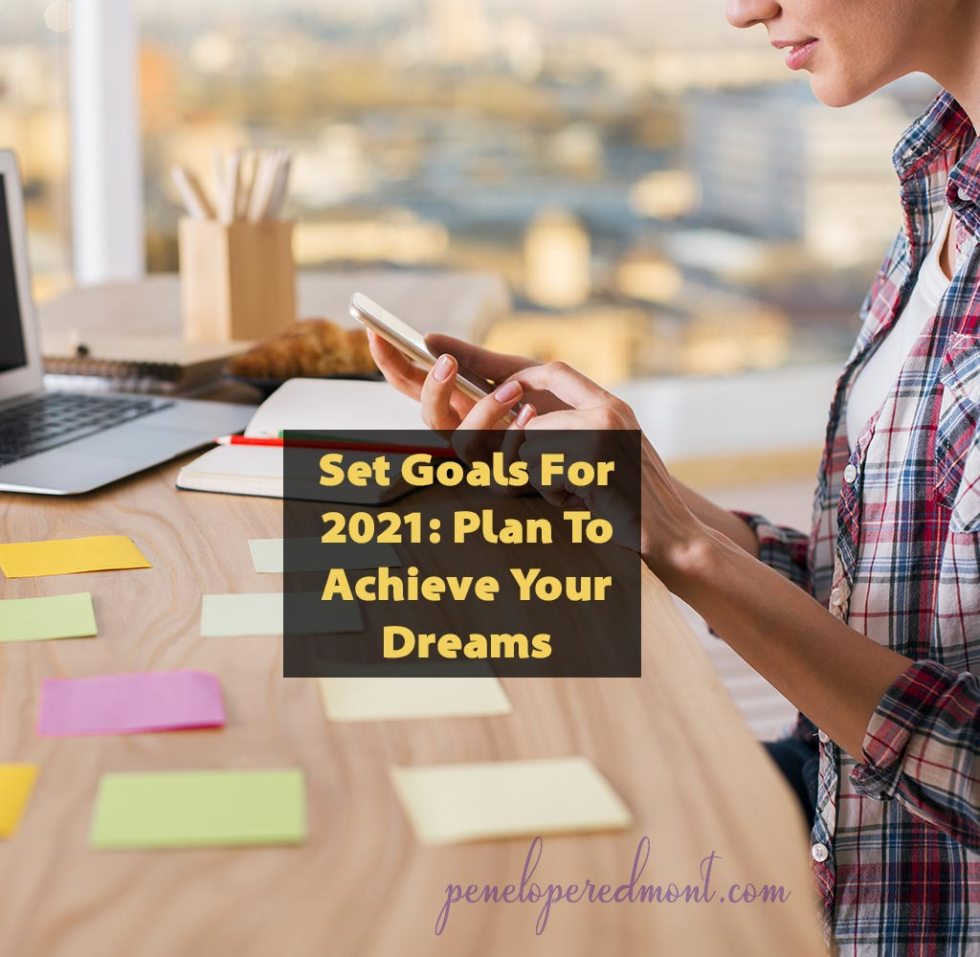 Set Goals For 2021: Plan To Achieve Your Dreams
