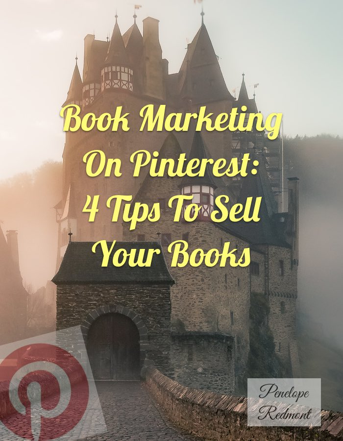 Book Marketing On Pinterest: 4 Tips To Sell Your Books