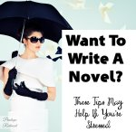 Want To Write A Novel? These Tips May Help If You're Stressed