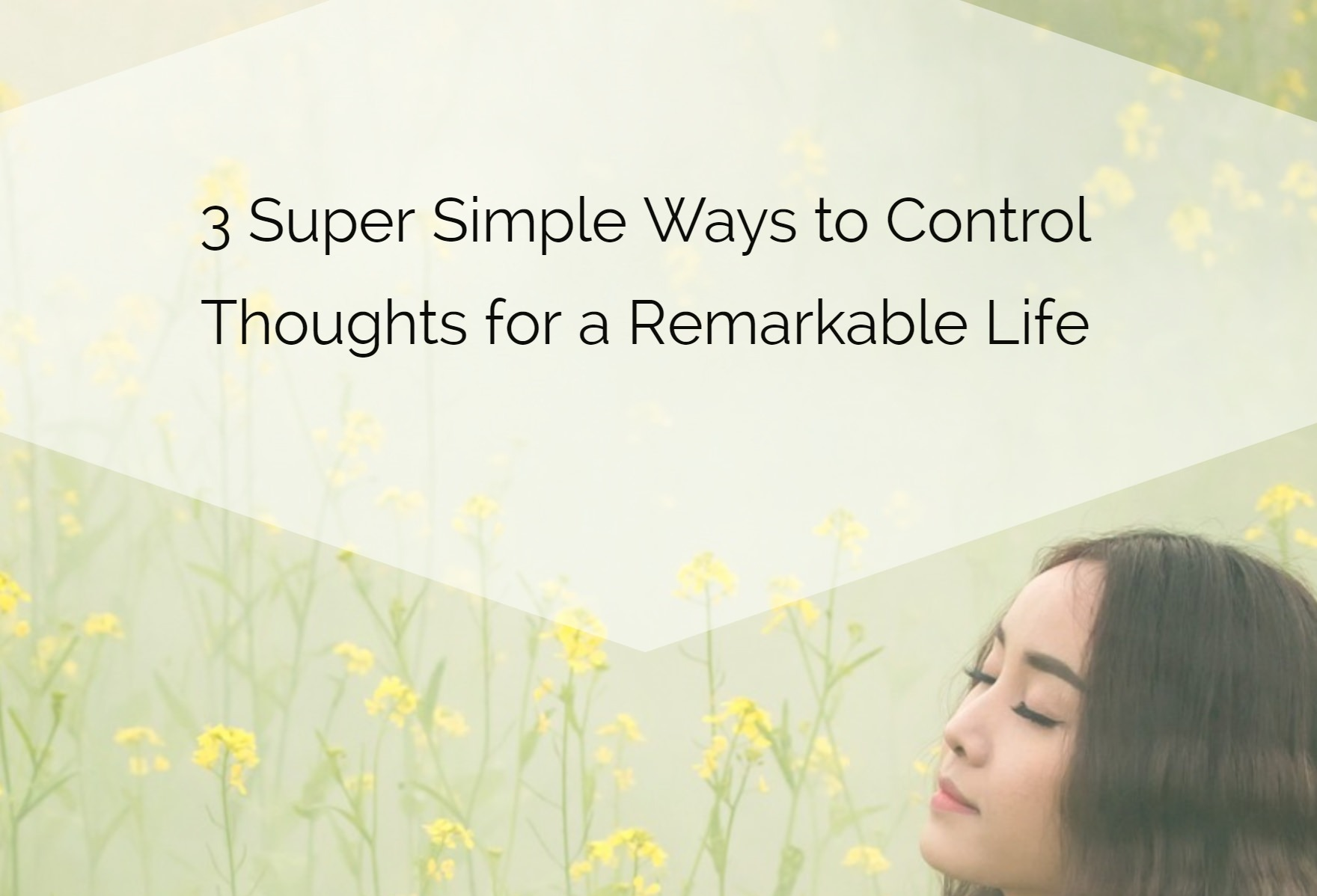 Control Your Thoughts to Control Your Life