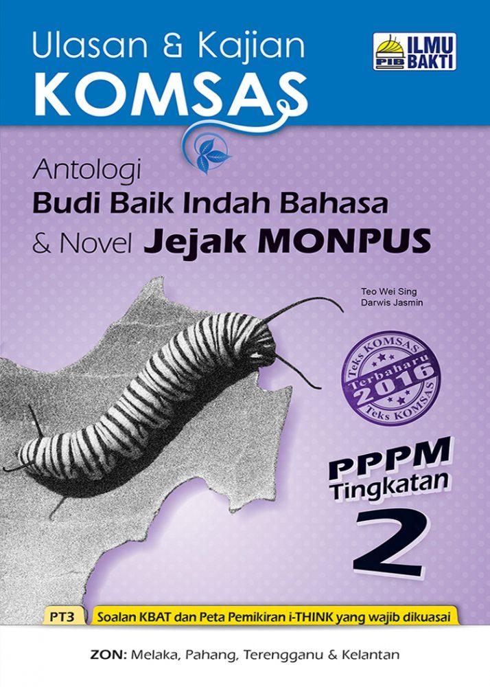 Ulasan & Kajian KOMSAS Antologi Baik Budi, Indah Bahasa & Novel Jejak Monpus PPPM Tingkatan 2