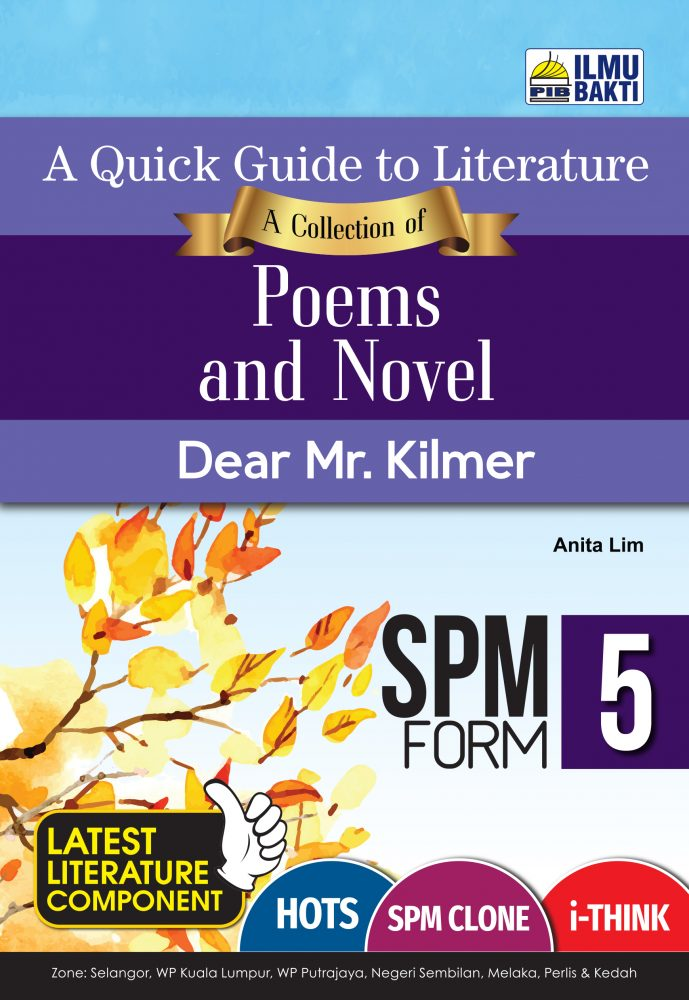 A Quick Guide to Literature A Collection of Poems and Novel Dear Mr. Kilmer Form 5