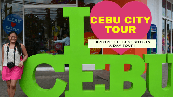 2018 Recommended Stops for A Cebu City Day Tour
