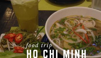 Food Trip Vietnam HO CHI MINH