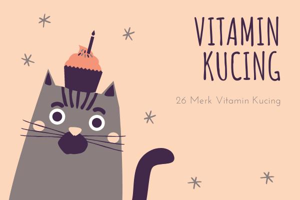 Recommended 26 Merk Vitamin Kucing Yang Bagus