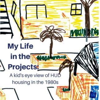 My life in the projects cover