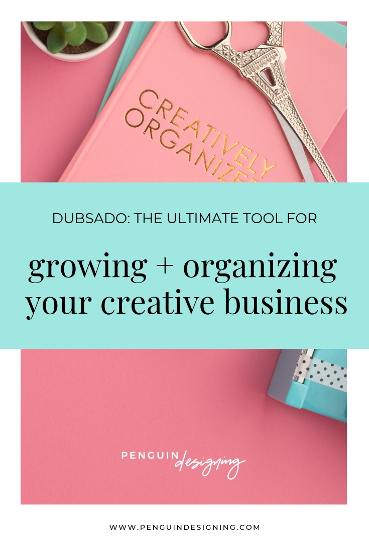 Using Dubsado: the ultimate tool for growing and organizing your creative business