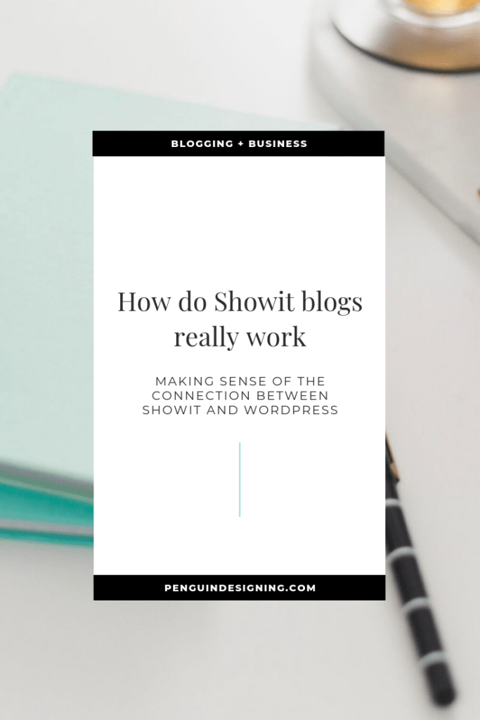 How Showit and WordPress work  for your blog