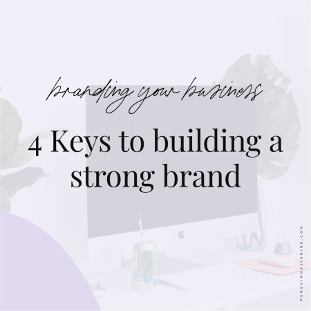 4 Keys to building a strong brand