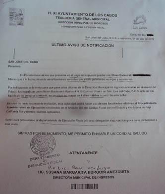 Notificaciones de último aviso para el pago del impuesto predial, han sido entregadas a por lo menos a 10 residentes del fraccionamiento Residencial Rosarito de San José del Cabo, mismas que a decir del abogado Walter Montaño, son intimidantes, agresivas, están viciadas y llenas de irregularidades.