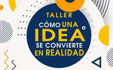 Convierte tus ideas en realidad