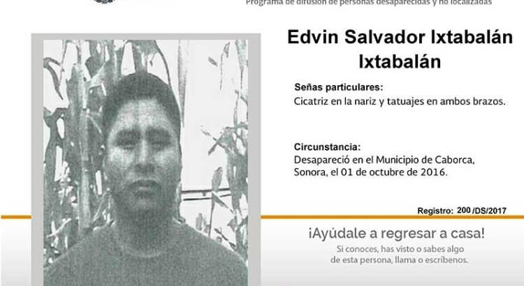 ¿Has visto a Edvin Salvador Ixta Ixtabalán?